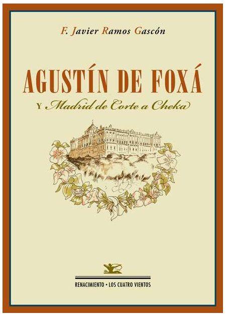 "Agustín de Foxá y ""Madrid de Corte a Cheka"""