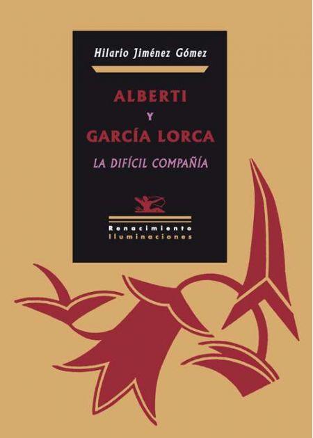 Alberti y García Lorca, la difícil compañía