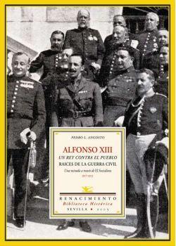 Alfonso XIII. Un rey contra el pueblo