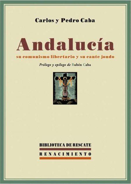 Andalucía, su comunismo libertario y su cante jondo