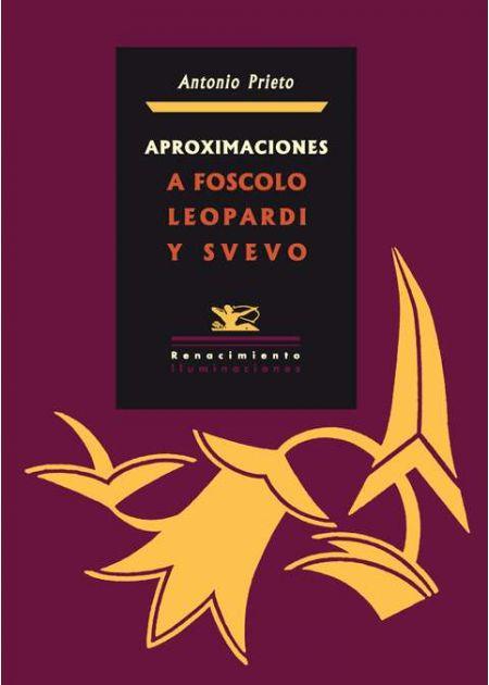 Aproximaciones a Foscolo, Leopardi y Svevo