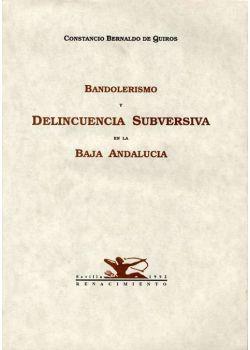 Bandolerismo y delincuencia subversiva en la Baja Andalucía