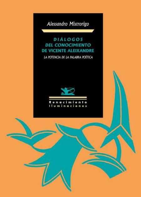 Diálogos del conocimiento de Vicente Aleixandre: La potencia de la palabra poética