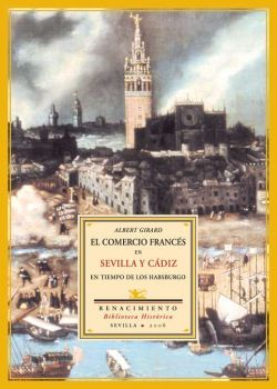 El comercio francés en Sevilla y Cádiz en tiempo de los Habsburgo