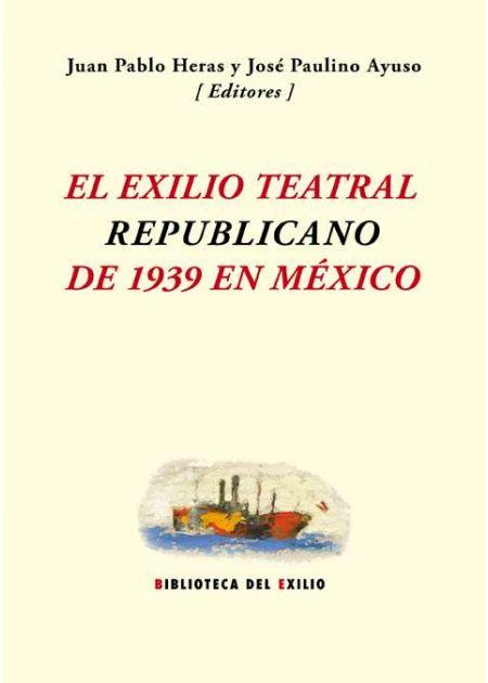 El exilio teatral republicano de 1939 en México