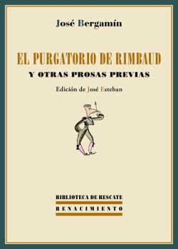 El purgatorio de Rimbaud y otras prosas previas