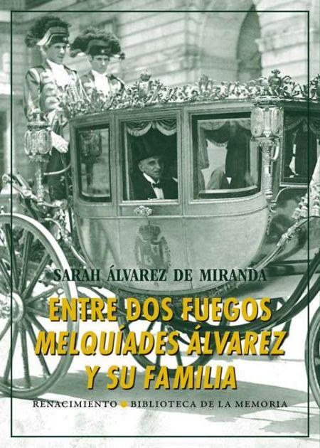 Entre dos fuegos: Melquiades Álvarez y su familia