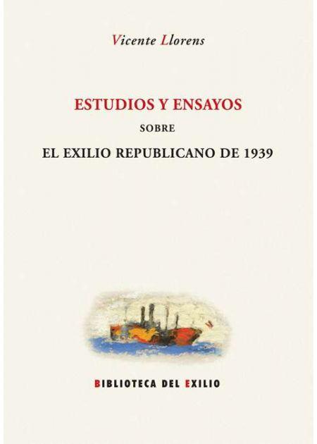 Estudios y ensayos sobre el exilio republicano de 1939