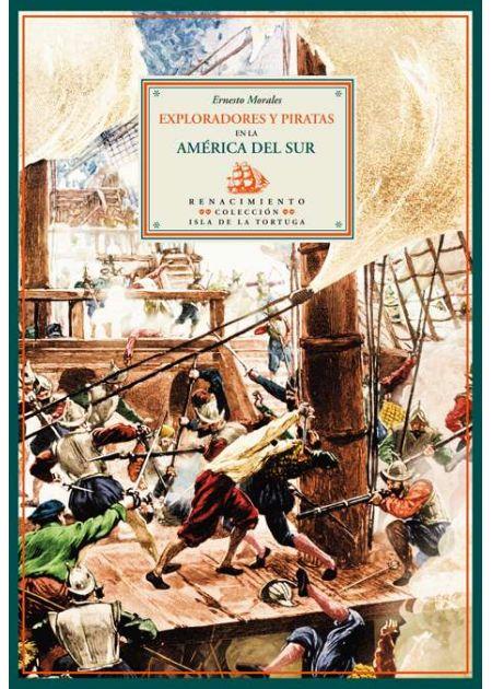 Exploradores y piratas en la América del Sur