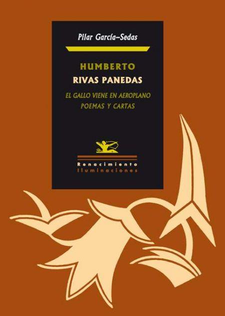 Humberto Rivas Panedas. El gallo viene en aeroplano