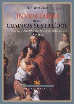 Inventario de los cuadros sustraídos por el gobierno intruso en Sevilla