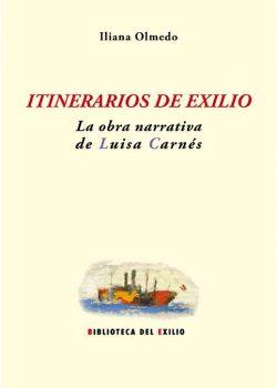 Itinerarios de exilio: la obra narrativa de Luisa Carnés