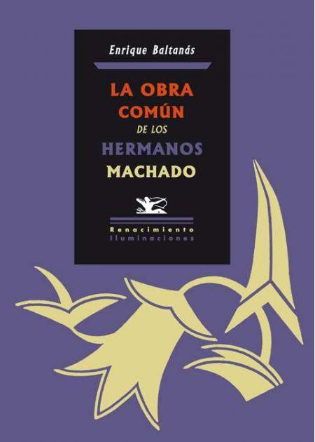 La obra común de los hermanos Machado
