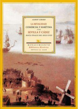 La rivalidad comercial y marítima entre Sevilla y Cádiz hasta finales del siglo XVIII
