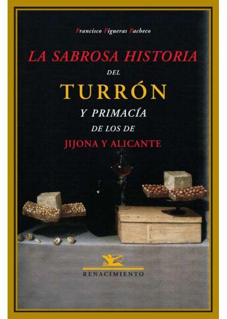 La sabrosa historia del turrón y primacía de los de Jijona y Alicante