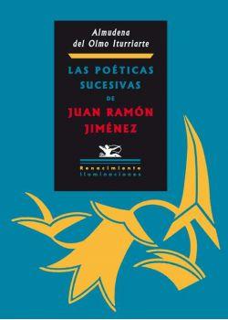 Las poéticas sucesivas de Juan Ramón Jiménez