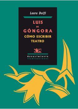 Luis de Góngora. Cómo escribir teatro