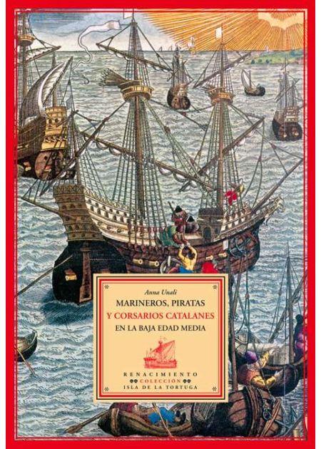 Marineros, piratas y corsarios catalanes en la Baja Edad Media
