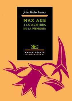 Max Aub y la escritura de la memoria