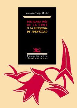Sor Juana Inés de la Cruz o la búsqueda de identidad