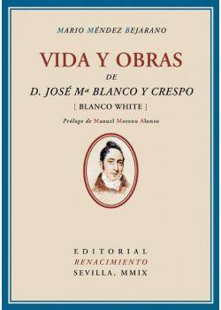 Vida y obras de D. José María Blanco y Crespo (Blanco White)