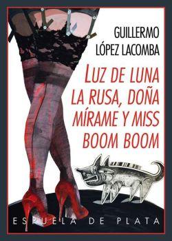 Luz de Luna, la Rusa, Doñamírame y Miss Boom Boom