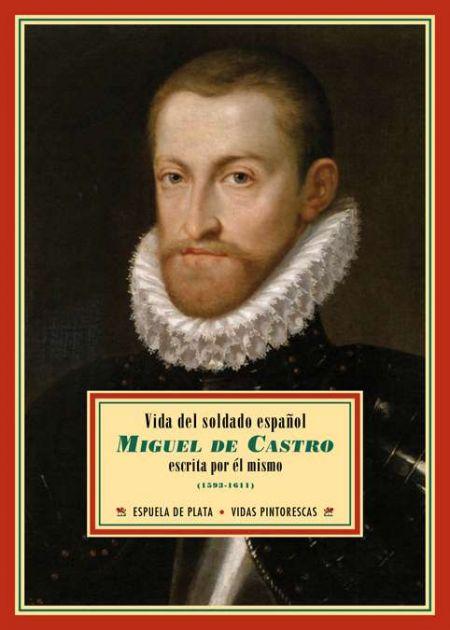 Vida del soldado español Miguel de Castro