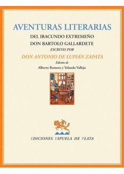 Aventuras literarias del iracundo extremeño Don Bartolo Gallardete