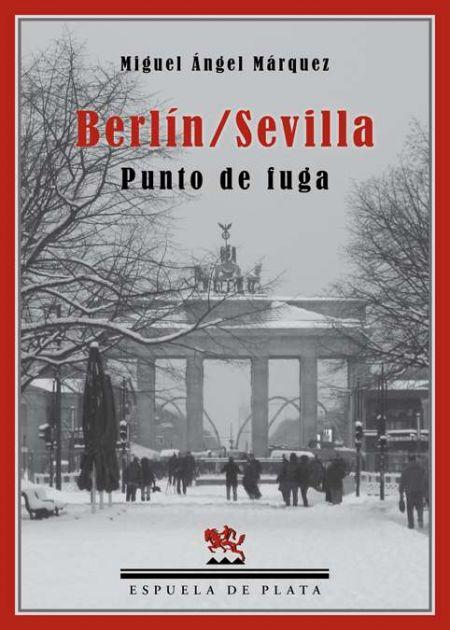 Berlín/Sevilla. Punto de fuga