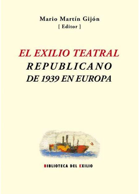 El exilio teatral republicano de 1939 en Europa