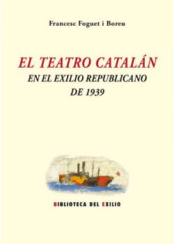 El teatro catalán en el exilio republicano de 1939