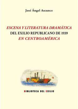 Escena y literatura dramática del exilio republicano de 1939 en Centroamérica
