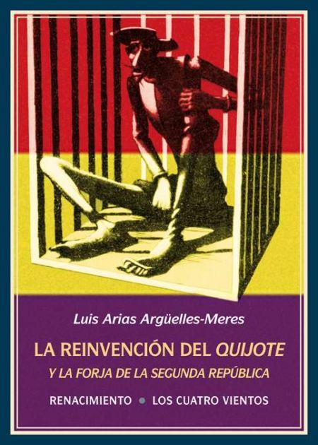 La reinvención del Quijote y la forja de la Segunda República