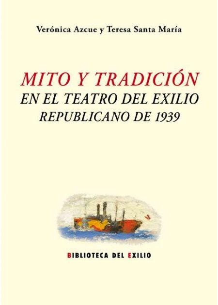 Mito y tradición en el teatro del exilio republicano de 1939