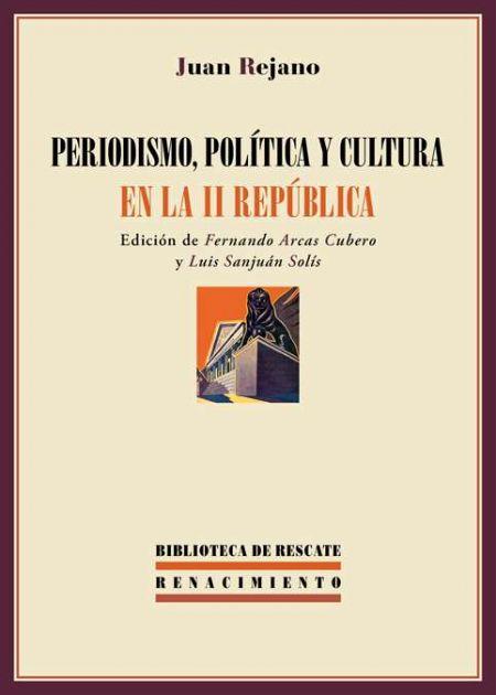 Periodismo, política y cultura en la II República