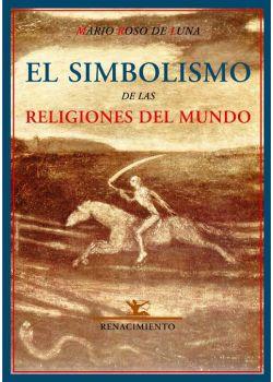 El simbolismo de las religiones del mundo o el problema de la felicidad