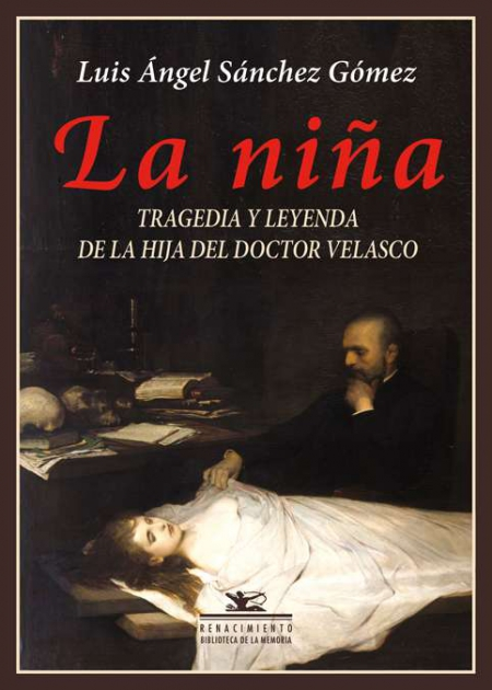 La niña. Tragedia y leyenda de la hija del doctor Velasco