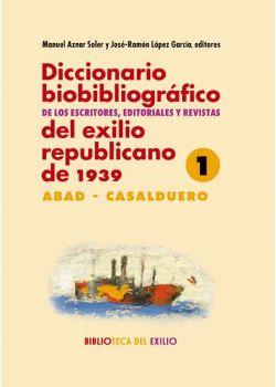 Diccionario biobibliográfico de los escritores, editoriales y revistas del exilio republicano de 1939