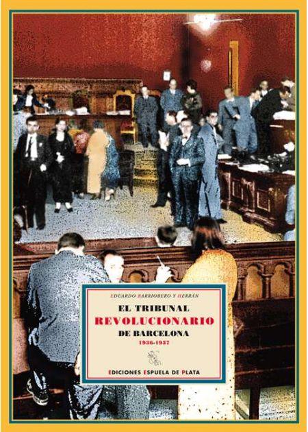 El Tribunal Revolucionario de Barcelona (1936-1937)