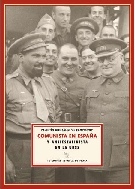 Comunista en España y antiestalinista en la URSS