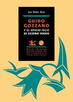 Guido Gozzano y el oficio feliz de escribir versos