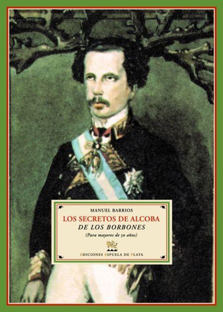 Los secretos de alcoba de los Borbones