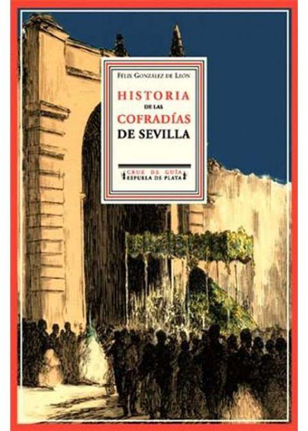 Historia crítica y descriptiva de las Cofradías de Penitencia, Sangre y Luz