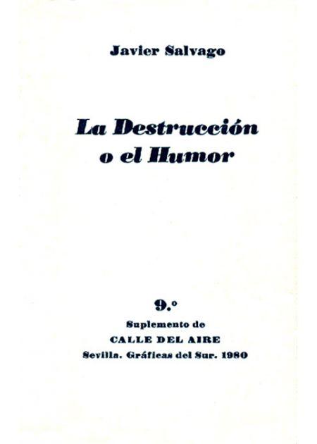 La destrucción o el humor