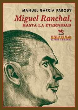 Miguel Ranchal, hasta la eternidad