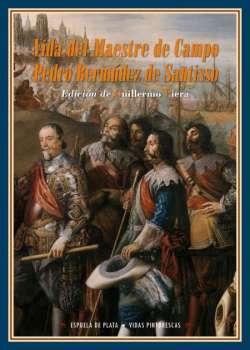 Vida del Maestre de Campo Pedro Bermúdez de Santisso