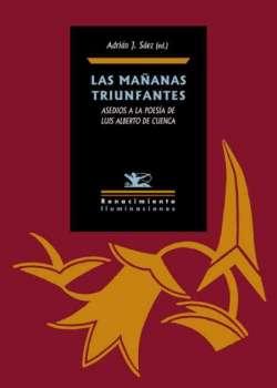 Las mañanas triunfantes: asedios a la poesía de Luis Alberto de Cuenca