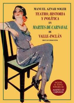 Teatro, historia y política en Martes de carnaval de Valle-Inclán