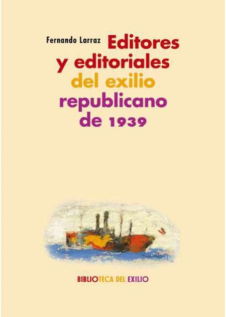 Editores y editoriales del exilio republicano de 1939