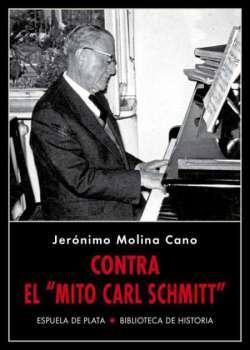 Contra el «mito Carl Schmitt»